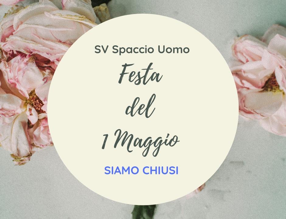 c9336ff4482a Mercoledi 1 Maggio Spaccio Uomo SV CHIUSO